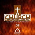 A Church After God's Own Heart: Six Marks of a Healthy Church