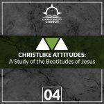 Christlike Attitudes: An Exposition of the Beatitudes