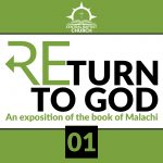Return to God: An Exposition of Malachi